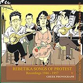 Rebetika songs of protest Recordings 1946-1957 by Various Artists