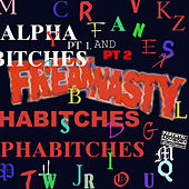 Play & Download My Alphabitches by Freak Nasty | Napster