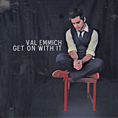 Play & Download Get On With It by Val Emmich | Napster