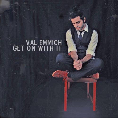 Get On With It von Val Emmich