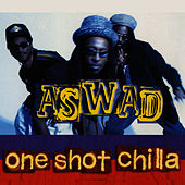 One Shot Chilla by Aswad