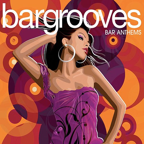 Play & Download Bargrooves Bar Anthems by Various Artists | Napster