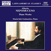 Play & Download Piano Works by Alberto Nepomuceno | Napster