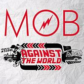 Against the World by The Mob