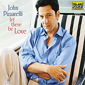 Play & Download Let There Be Love by John Pizzarelli | Napster