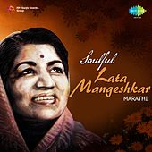 Play & Download Soulful: Lata Mangeshkar (Marathi) by Lata Mangeshkar | Napster