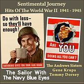 The Sailor with the Navy Blue Eyes (Sentimental Journey - Hits Of The WW II 1941 - 1945) by Various Artists