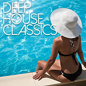 Play & Download Deep House Classics by Various Artists | Napster