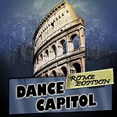 Play & Download Dance Capitol: Rome Edition by Various Artists | Napster