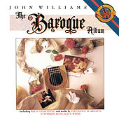 Play & Download John Williams - The Baroque Album by John Williams | Napster