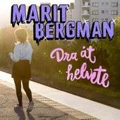 Play & Download Dra åt helvete by Marit Bergman | Napster