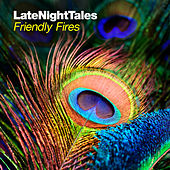 Play & Download Late Night Tales: Friendly Fires by Various Artists | Napster