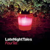 Late Night Tales: Four Tet von Various Artists
