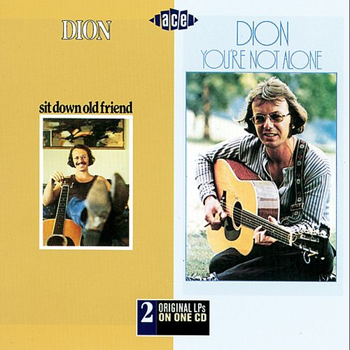 Play & Download Sit Down Old Friend/You're Not Alone by Dion | Napster