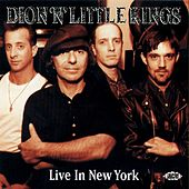 Play & Download Dion 'n' Little Kings Live In New York by Dion | Napster