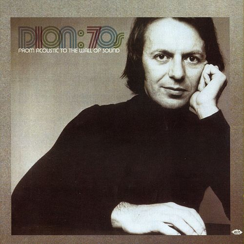 Play & Download 70s: From Acoustic to the Wall of Sound by Dion | Napster