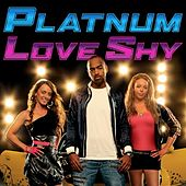 Love Shy (Thinking About You) [Remixes] by Platnum