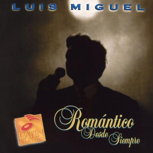 Play & Download Romantico Desde Siempre by Luis Miguel | Napster