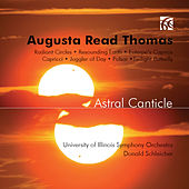 Play & Download Augusta Read Thomas: Astral Canticle by Various Artists | Napster