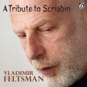 A Tribute to Scriabin by Vladimir Feltsman