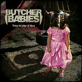 Play & Download Take It Like a Man by Butcher Babies | Napster