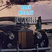 On Wheels von Hank Mobley