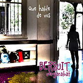Play & Download Que Hable de Vos by Bersuit Vergarabat | Napster