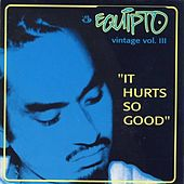 Vintage, Vol. III: It Hurts So Good by Various Artists
