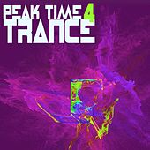 Play & Download Peak Time Trance 4 by Various Artists | Napster