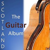 Play & Download Scotland: The Guitar Album by Various Artists | Napster