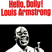 Play & Download Hello, Dolly! by Louis Armstrong | Napster