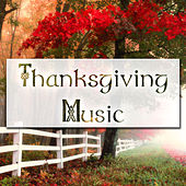 Play & Download Best Thanksgiving Music: your Perfect Playlist for your Special Holiday by Thanksgiving Music Specialists | Napster