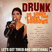 Play & Download Drunk - Songs of Sorrow by Various Artists | Napster