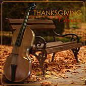Thanksgiving Classics - Famous Classical Music to celebrate Thanksgiving by Thanksgiving