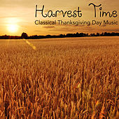 Harvest Time - Classical Thanksgiving Day Music by Thanksgiving