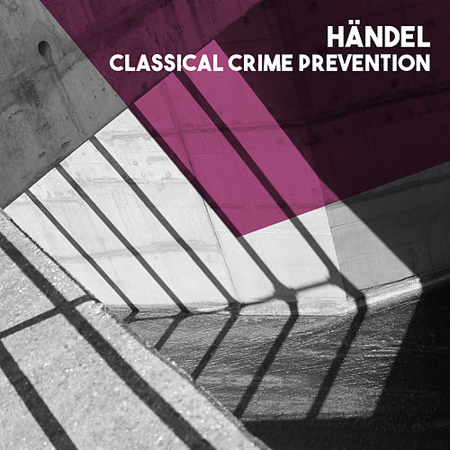 Play & Download Händel: Classical Crime Prevention by The South German Philharmonic | Napster