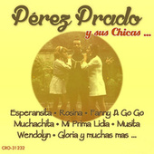 Play & Download Las Chicas de Perez Prado by Perez Prado | Napster