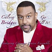 Play & Download Go Tell It (feat. Chicago Praise Ensemble) by Calvin Bridges | Napster