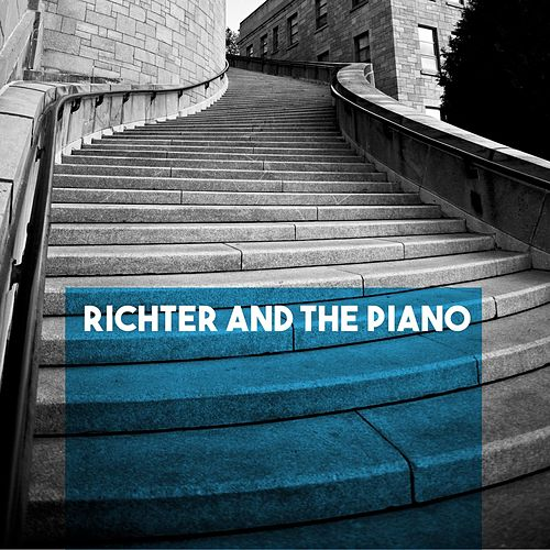 Play & Download Richter and the Piano by Svyatoslav Richter | Napster