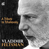 A Tribute to Tchaikovsky by Vladimir Feltsman