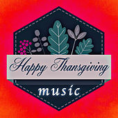 Play & Download Family Celebrations: Best Thanksgiving Tunes for Your Family by Thanksgiving Music Specialists | Napster
