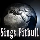 Sings Pitbull by Various Artists