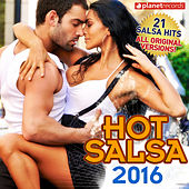 Play & Download Hot Salsa 2016 (21 Salsa Latin Hits) (Salsa Romántica, Urbana, para Bailar) by Various Artists | Napster