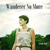 Wanderer No More by Sarah Hart