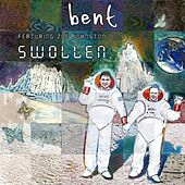Play & Download Swollen by Bent | Napster