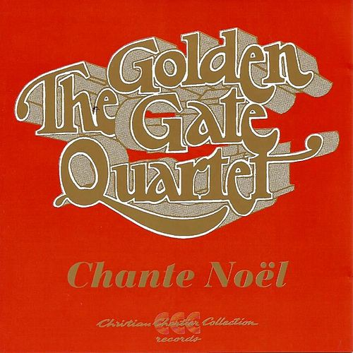 Play & Download Chante Noel by Golden Gate Quartet | Napster
