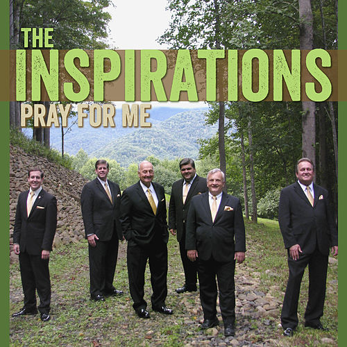 Play & Download Pray for Me by The Inspirations (Gospel) | Napster
