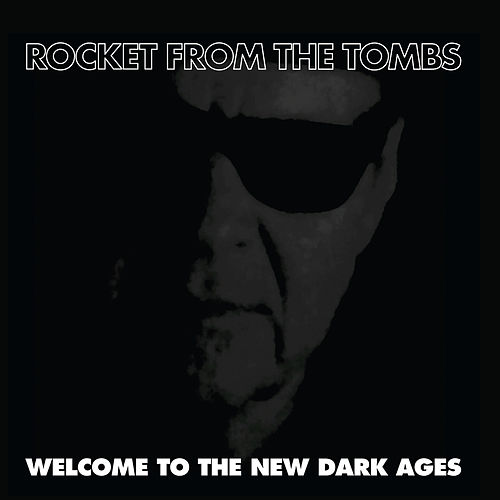 Play & Download Welcome to the New Dark Ages by Rocket From The Tombs | Napster