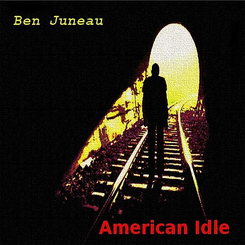 American Idle by Ben Juneau