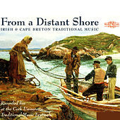 Play & Download Traditional Irish & Cape Breton Music: From a Distant Shore by Various Artists | Napster